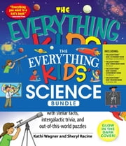 The Everything Kids' Science Bundle - The Everything® Kids' Astronomy Book; The Everything® Kids' Human Body Book; The Everything® Kids' Science Experiments Book; The Everything® Kids' Weather Book eBook by Sheri Amsel, Sheryl Racine, Tom Robinson,...