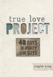 40 Days of Purity for Guys ebook by Clayton King