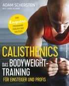 Calisthenics – Das Bodyweight-Training für Einsteiger und Profis - Das Esquire-Programm endlich auf Deutsch ebook by Adam Schersten, Martin Rometsch