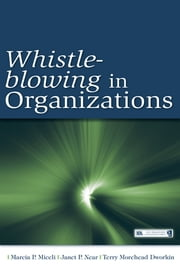 Whistle-Blowing in Organizations ebook by Marcia P. Miceli,Janet Pollex Near,Terry M. Dworkin