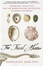 The Fossil Hunter ebook by Shelley Emling