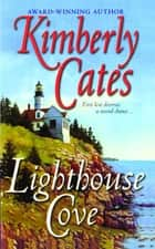 Lighthouse Cove ebook by Kimberly Cates