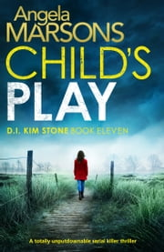 Child's Play - A totally unputdownable serial killer thriller ebook by Angela Marsons