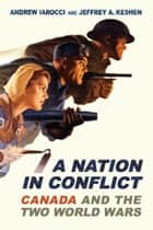 A Nation in Conflict ebook by Andrew Iarocci,Jeffrey Keshen
