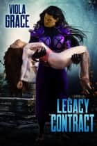 Legacy Contract ebook by Viola Grace