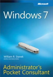 Windows 7 Administrator's Pocket Consultant ebook by William Stanek