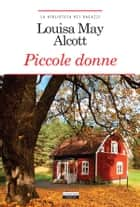 Piccole donne - Ediz. integrale ebook by Louisa May Alcott