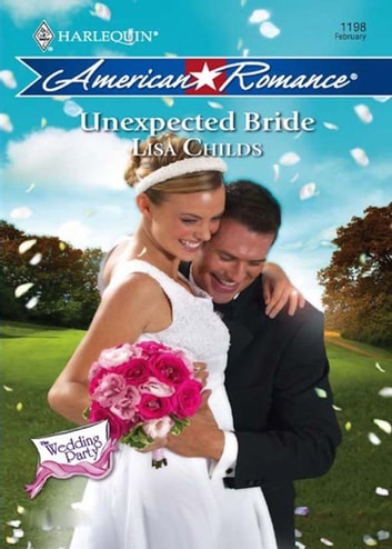 Unexpected Bride (Mills & Boon Love Inspired) (The Wedding Party, Book 4) 電子書 by Lisa Childs