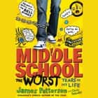Middle School, The Worst Years of My Life audiolibro by James Patterson, Chris Tebbetts, Laura Park, Bryan Kennedy