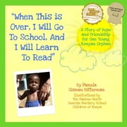 When This Is Over I Will Go To School And I Will Learn To Read ebook by Pamela Sisman Bitterman