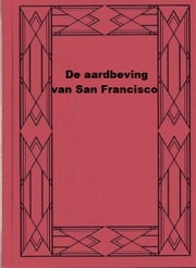 De aardbeving van San Francisco ebook by Hugo de Vries