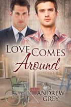 Love Comes Around ebook by