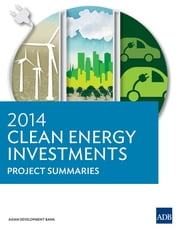 2014 Clean Energy Investments - Project Summaries ebook by Asian Development Bank