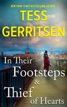 In Their Footsteps & Thief of Hearts ebook by Tess Gerritsen