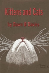 Kittens and Cats ebook by Dawn B Davies
