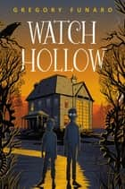 Watch Hollow 電子書 by Gregory Funaro, Matthew Griffin