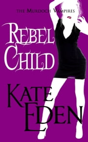 Rebel Child ebook by Kate Eden,Jaye Wells