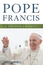 Pope Francis ebook by James Campbell