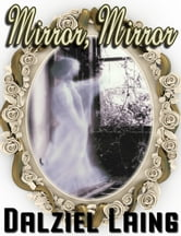 Mirror, Mirror ebook by Dalziel Laing