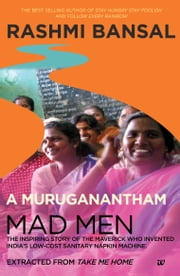 Mad Men Extracted from Take Me Home ebook by Rashmi Bansal