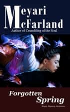 Forgotten Spring ebook by Meyari McFarland