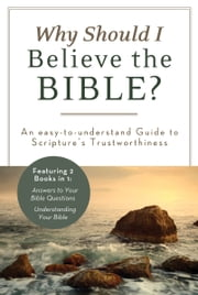 Why Should I Believe the Bible? - An Easy-to-Understand Guide to Scripture's Trustworthiness ebook by Ed Strauss,John A. Beck
