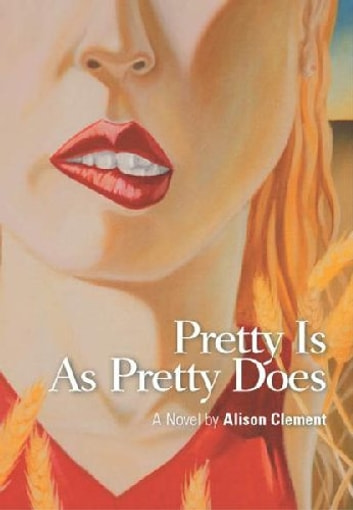 Pretty is as Pretty Does ebook by Alison Clement