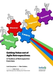 Getting Value out of Agile Retrospectives ebook by Ben Linders,Luis Goncalves