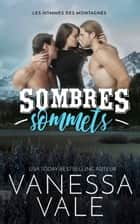Sombres sommets ebook by Vanessa Vale