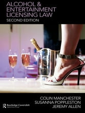 Alcohol and Entertainment Licensing Law ebook by Colin Manchester,Susanna Poppleston,Jeremy Allen
