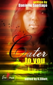 Cater To You ebook by Danielle Santiago
