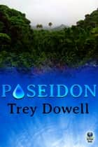 Poseidon ebook by Trey Dowell