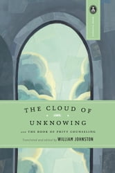 The Cloud of Unknowing - and The Book of Privy Counseling ebook by
