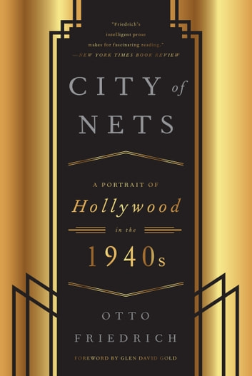 City of Nets - A Portrait of Hollywood in the 1940's ebook by Otto Friedrich