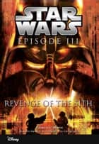 Star Wars Episode III: Revenge of the Sith - Junior Novelization ebook by Patricia C Wrede