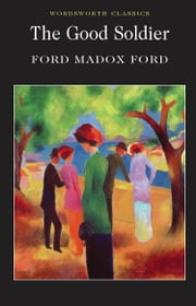 The Good Soldier ebook by Sara Haslam,Ford Madox Ford,Keith Carabine