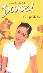 Danse ! tome 8 - Coups de bec ebook by Anne-Marie POL
