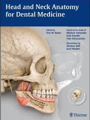 Head and Neck Anatomy for Dental Medicine ebook by Michael Schuenke,Eric W. Baker,Erik Schulte
