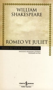Romeo ve Juliet - Hasan Ali Yücel Klasikleri ebook by William Shakespeare, Özdemir Nutku