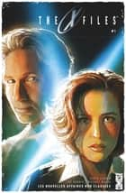 The X-Files - Tome 01 - Les nouvelles affaires non classées ebook by Joe Harris, Michael Walsh, Bannister