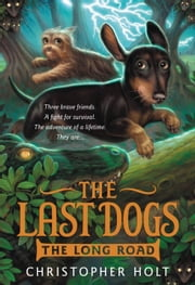 The Last Dogs: The Long Road ebook by Christopher Holt,Allen Douglas