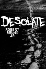 Desolate - Desolate, #1 ebook by Robert Brumm