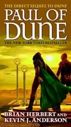 Paul of Dune ebook by Brian Herbert, Kevin J. Anderson