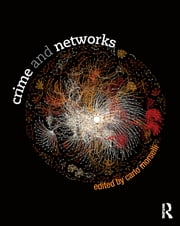 Crime and Networks ebook by Carlo Morselli