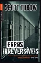 Erros irreversíveis ebook by Scott Turow