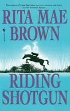 Riding Shotgun ebook by Rita Mae Brown