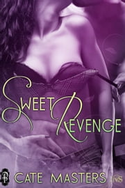 Sweet Revenge ebook by Cate Masters