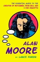 Alan Moore ebook by Lance Parkin