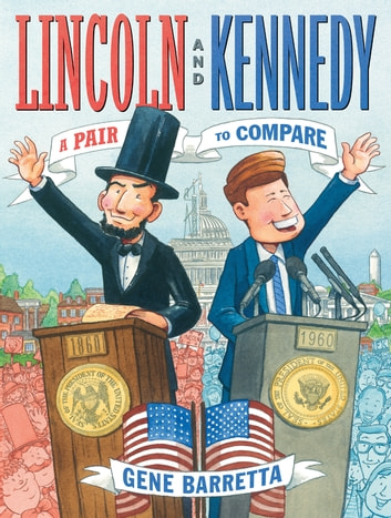 Lincoln and Kennedy - A Pair to Compare ebook by Gene Barretta