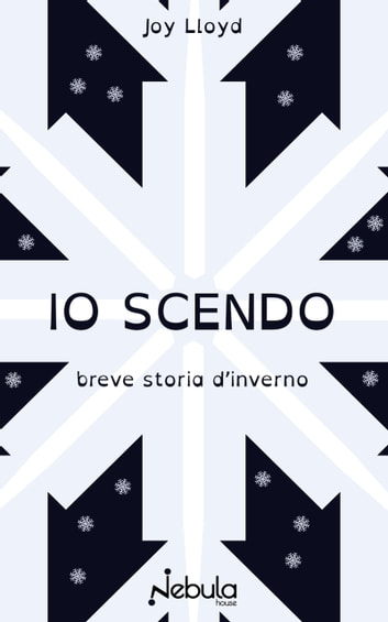Io scendo - Breve storia d'inverno ebook by Joy Lloyd